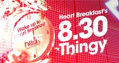 Heart Breakfast's 8.30 Thingy