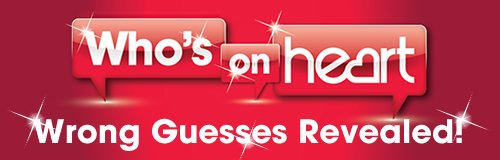 Who's On Heart 2014 Wrong Guesses 500x160